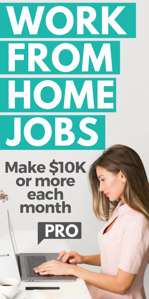 Best Work from Home Jobs (Make $10K or more each month)