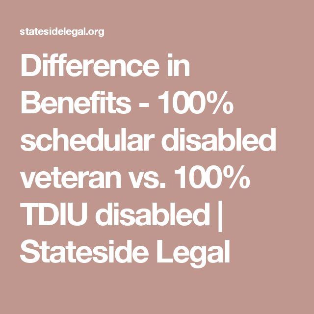 Difference in Benefits - 100% schedular disabled veteran vs. 100% TDIU disabled | Stateside Legal