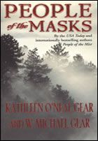 """I love historical fiction, especially when the novel is about First Nations'. THE PEOPLE OF THE MASKS is only one of the sixteen """"People"""" books by the Gears."""