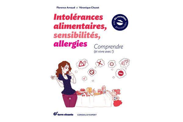 «Intolérances alimentaires, sensibilités, allergies. Comprendre et vivre avec» de Florence Arnaud #recettes #livre #cuisine #sante