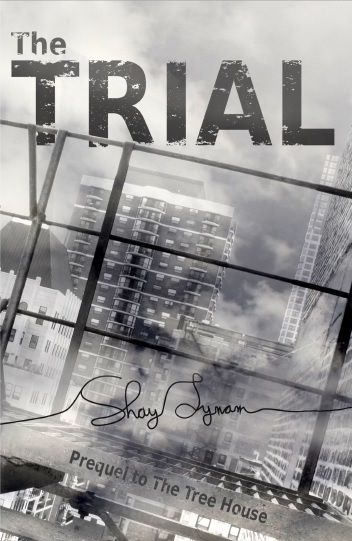 The Trial (The Tree House: Book 1) by Shay Lynam