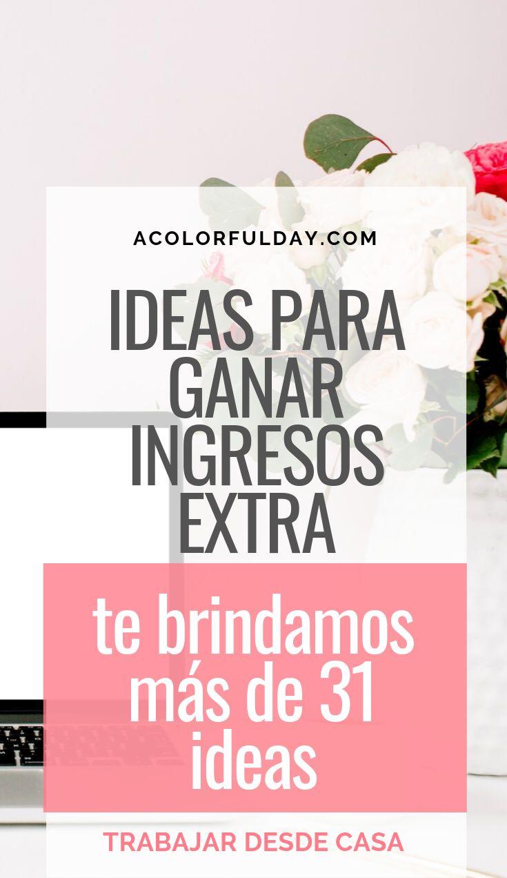 Ideas para ganar ingresos extra, más de 31 ideas