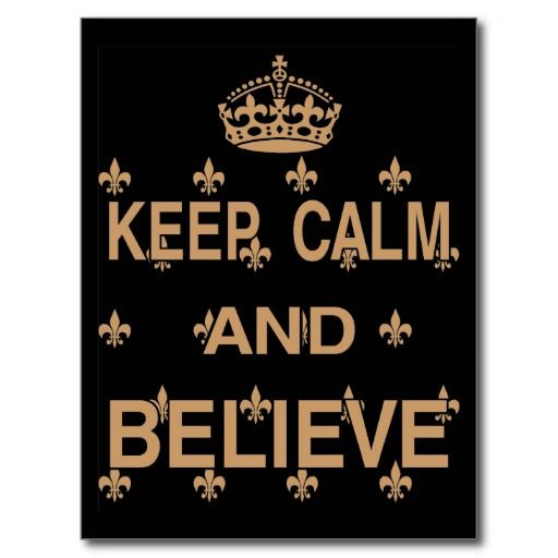 Keep Calm and Believe Post Card #neworleans #football #whodat