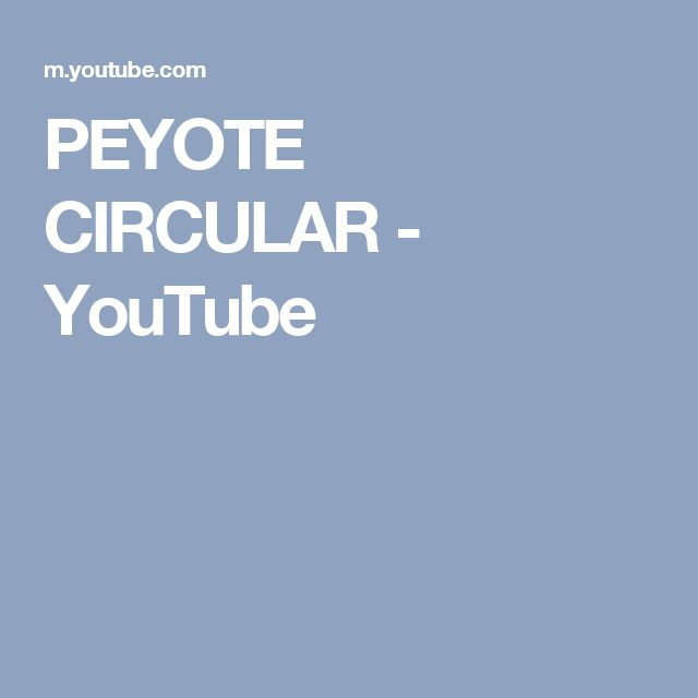 PEYOTE CIRCULAR - YouTube