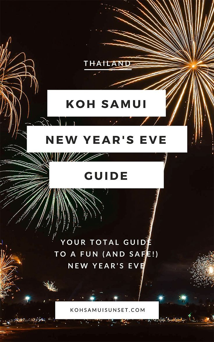 Koh Samui New Year S Eve How To Have Fun Stay Safe Koh Samui Thailand New Year Samui