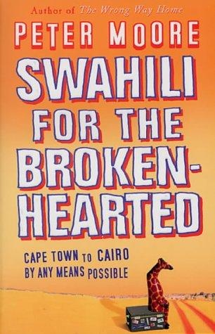 Peter Moore - Swahili For The Broken-Hearted