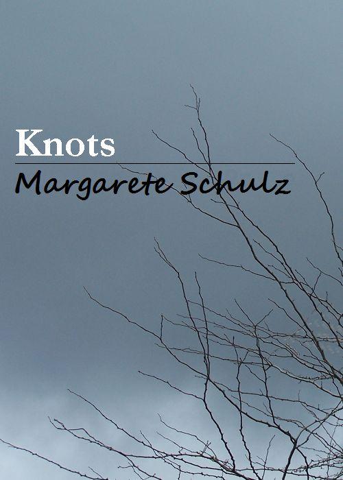 Knots - Margarete Schulz