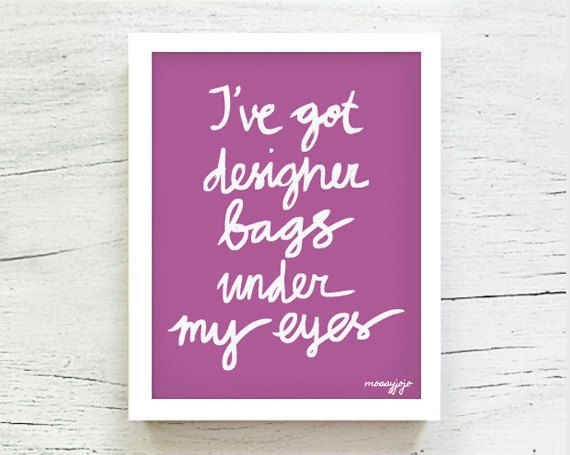 Radiant Orchid I've got designer bags under my eyes Pantone 2014 Fashion art Pantone poster Typography Fashionista 8x10 purple By MossyJojo....