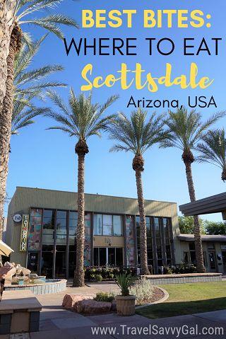 Scottsdale Food Guide: Best Restaurants in Old Town Scottsdale, Arizona