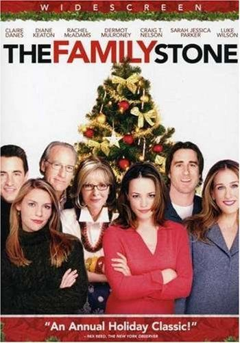 The Family Stone! Hilarious yet emotionally touching all in one.