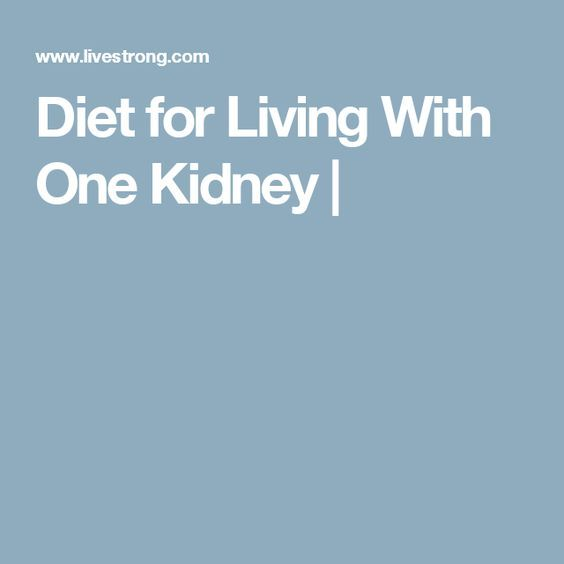 Diet for Living With One Kidney |