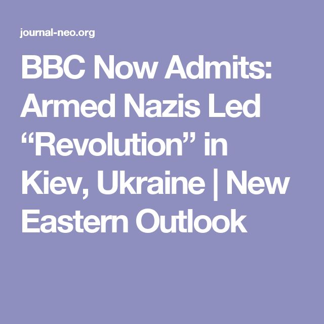 "BBC Now Admits: Armed Nazis Led ""Revolution"" in Kiev, Ukraine 