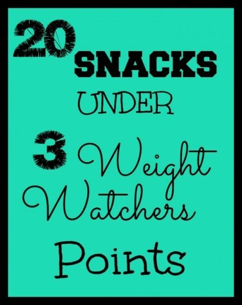 20 Snacks Under 3 Weight Watchers Points - Just 2 Sisters