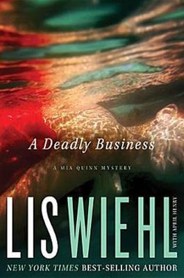 Deadly Business, Mia Quinn Mystery Series #2   -     By: Lis Wiehl, April Henry