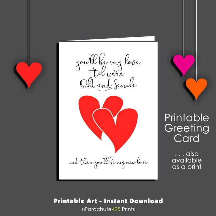 Printable Valentine, Old and Senile, Romantic Valentine, Valentine Card, romantic Anniversary, printable card, funny Valentine card, hearts by Parachute425Prints on Etsy