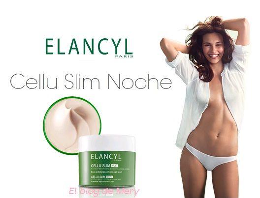 Tratamiento anticelulítico Elancyl Cellu Slim Noche - Mi blog de Belleza -El Blog de Mery
