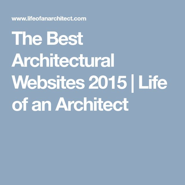 The Best Architectural Websites 2015 | Life of an Architect