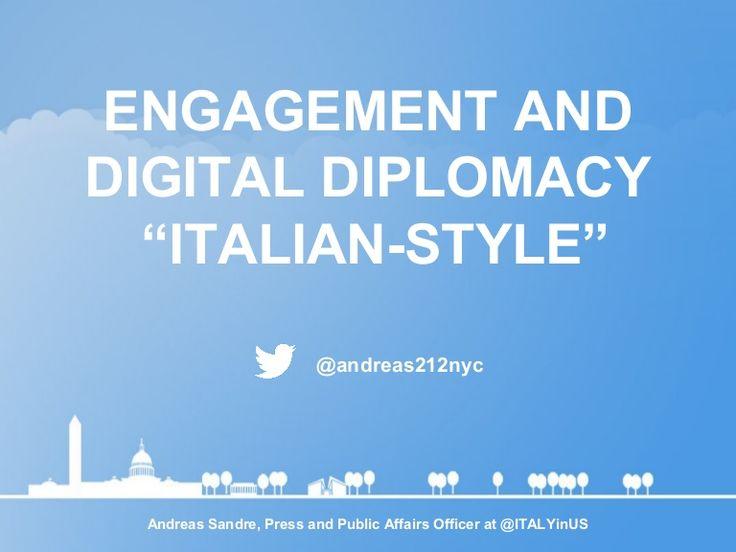 digital-diplomacy-and-engagement-italian-style by Andreas Sandre via Slideshare