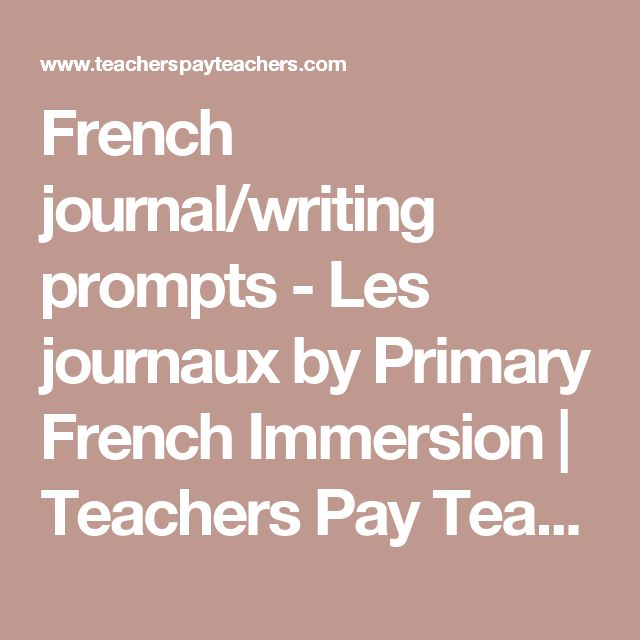 French journal/writing prompts - Les journaux by Primary French Immersion | Teachers Pay Teachers