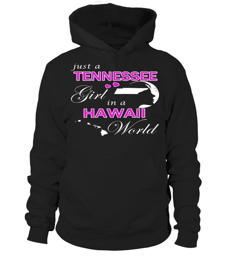 Just a Tennessee Girl in a Hawaii World State T-Shirt #TennesseeGirl