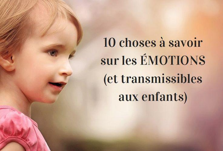 10 choses (+2) à savoir sur les émotions pour gagner en intelligence émotionnelle et en connaissance de soi (pour les adultes et les enfants).