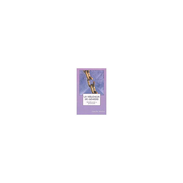 La Violencia De Género : Identificación Y Prevención (Paperback) (Concha Muu00f1oz)