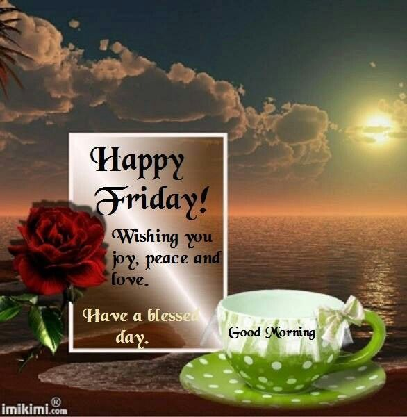 Good Morning Everybody Que Quiere Decir : Happy friday good morning