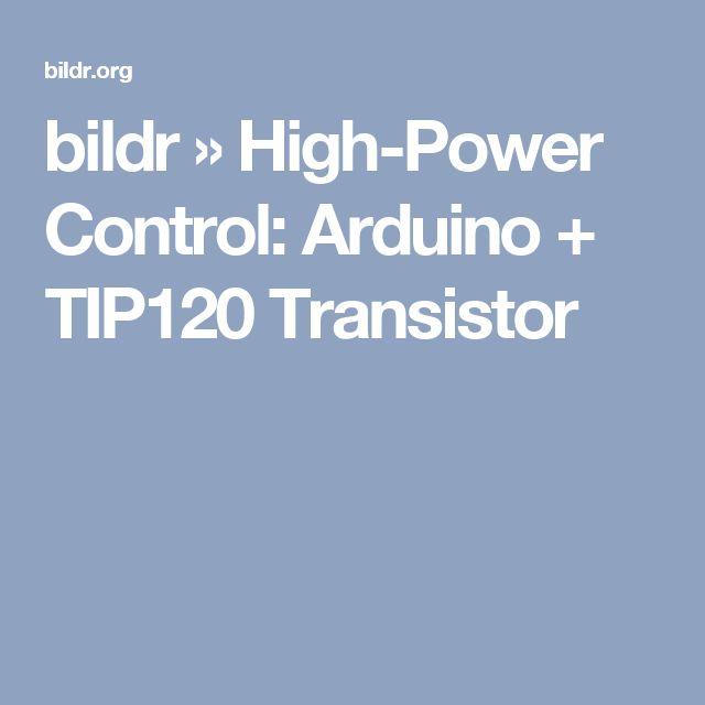 bildr » High-Power Control: Arduino + TIP120 Transistor