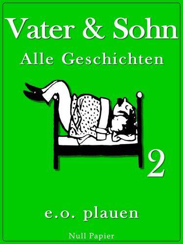 Erich Ohser: Vater und Sohn - Band 2