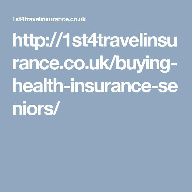 http://1st4travelinsurance.co.uk/buying-health-insurance-seniors/