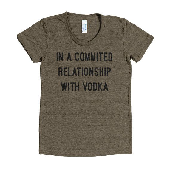 In a Relationship with Vodka TShirt, Funny Tshirt, Women's Funny Tshirt, Funny Valentine Tee, Relationship Shirt, Single T Shirt
