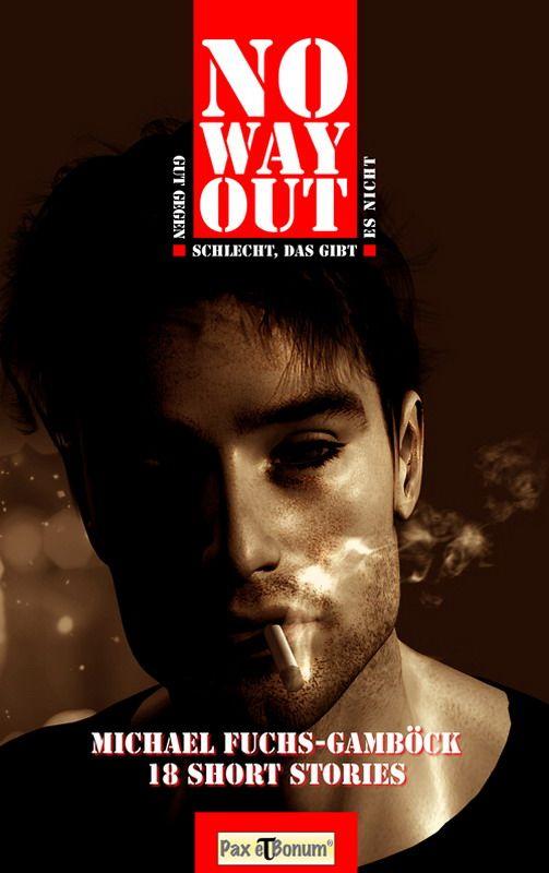 Buchcover: No Way Out Autor: Michael Fuchs-Gamböck Verlag: Pax et Bonum