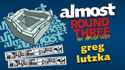 Almost Round 3 | Greg Lutzka – Almost Skateboards: Source: Almost Skateboards