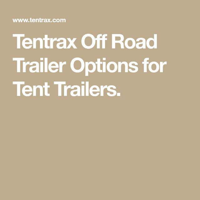 Tentrax Off Road Trailer Options for Tent Trailers.