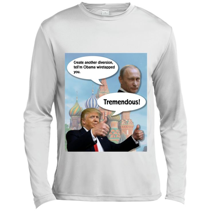 Trump and Putin Obama Wiretap Long Sleeve Moisture Absorbing Shirt – Tiberius Deal Finders eStore.  never trump never trump politics never trump never hillary never.trump.impeach him trump putin trump putin meme trump putin humor trump putin horse trump russia