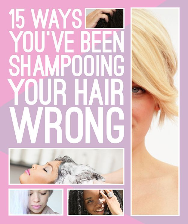 15 Ways You've Been Shampooing Your Hair Wrong