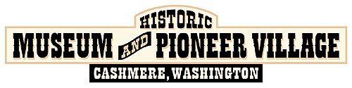 Leavenworth Trip: Cashmere Museum and Pioneer Village