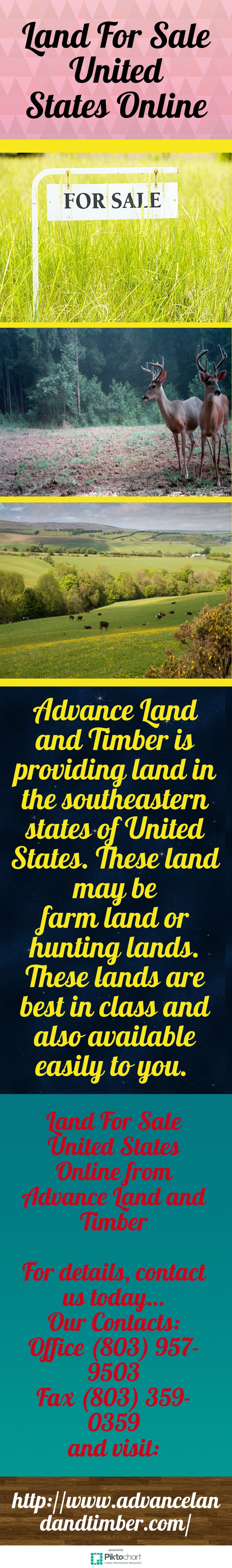 Advance Land and Timber is providing land in the southeastern states of United States. These land may be farm land or hunting lands. These lands are best in class and also available easily to you. Land For Sale United States Online from Advance Land and Timber, visit:   http://www.advancelandandtimber.com/