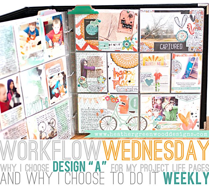 Heather Greenwood | Why I Choose Project Life Design A and a Weekly Format