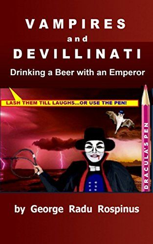 Vampires and Devillinati - Drinking a Beer with an Empero... https://www.amazon.com/dp/B06W2M3T62/ref=cm_sw_r_pi_dp_x_BPn0ybR82KATS