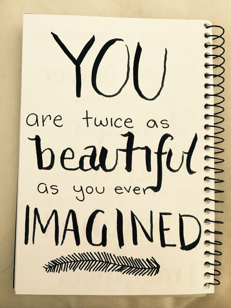 'You are twice as beautiful as you ever imagined'
