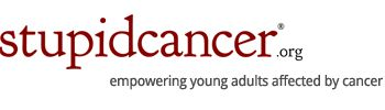 Stupid Cancer | The Voice Of Young Adults Affected By Cancer