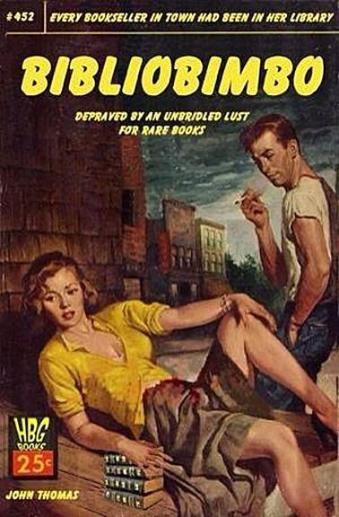 Bibliobimbo.   In the old days, people didn't dress up as slutty librarians for Halloween. Nope. They just read about them.