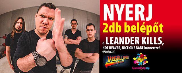 NYERJ 2 db belépőt a március 25-én megrendezésre kerülő Leander Kills, Hot Beaver, Nice One Babe Végállomás Klub koncertre!