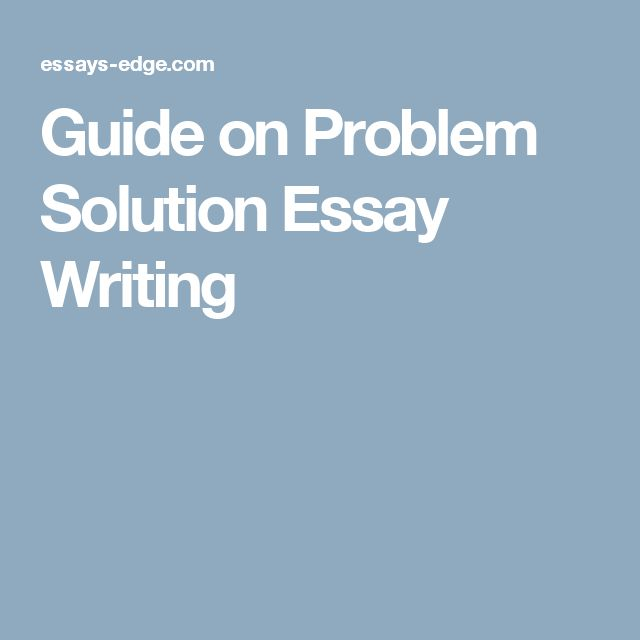 ideas about problem solution essay on pinterest   essay    guide on problem solution essay writing