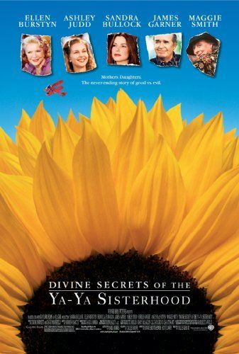 Divine Secrets of the Ya-Ya Sisterhood:   Sandra Bullock, Ellen Burstyn, Fionnula Flanagan, James Garner