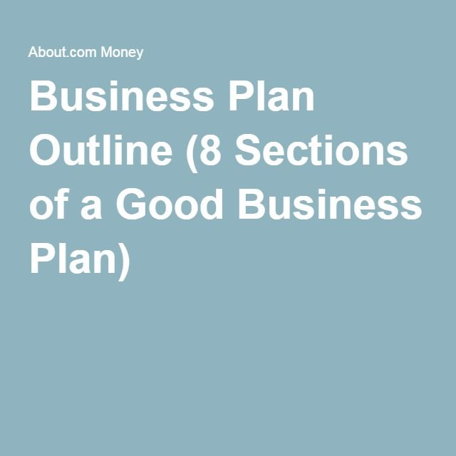 Business Plan Outline (8 Sections of a Good Business Plan)