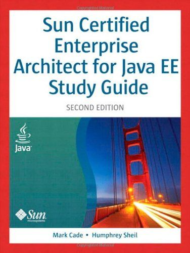 Bestseller Books Online Sun Certified Enterprise Architect for Java EE Study Guide (2nd Edition) Mark Cade, Humphrey Sheil $29.99  - http://www.ebooknetworking.net/books_detail-0131482033.html