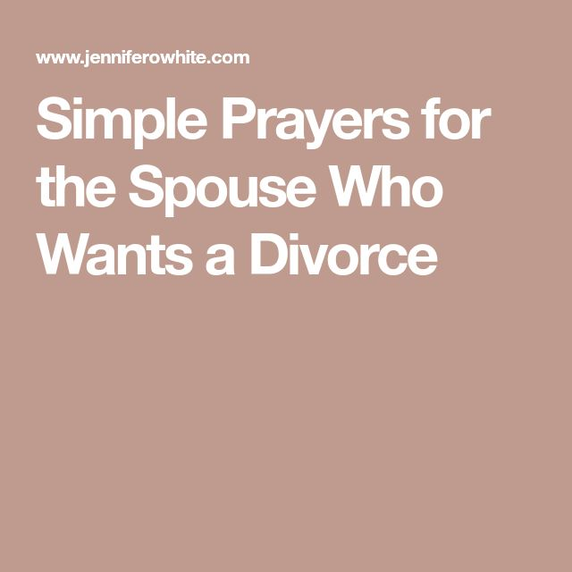 Simple Prayers for the Spouse Who Wants a Divorce