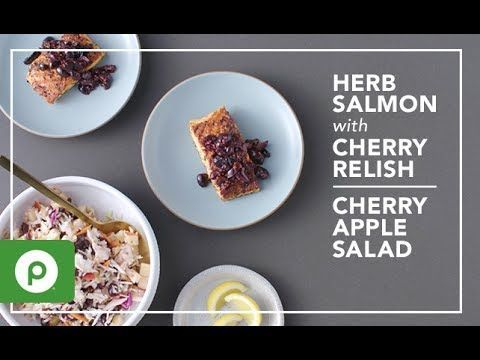 Herb Salmon with Cherry Relish and Cherry Apple Salad | Publix Simple Meals